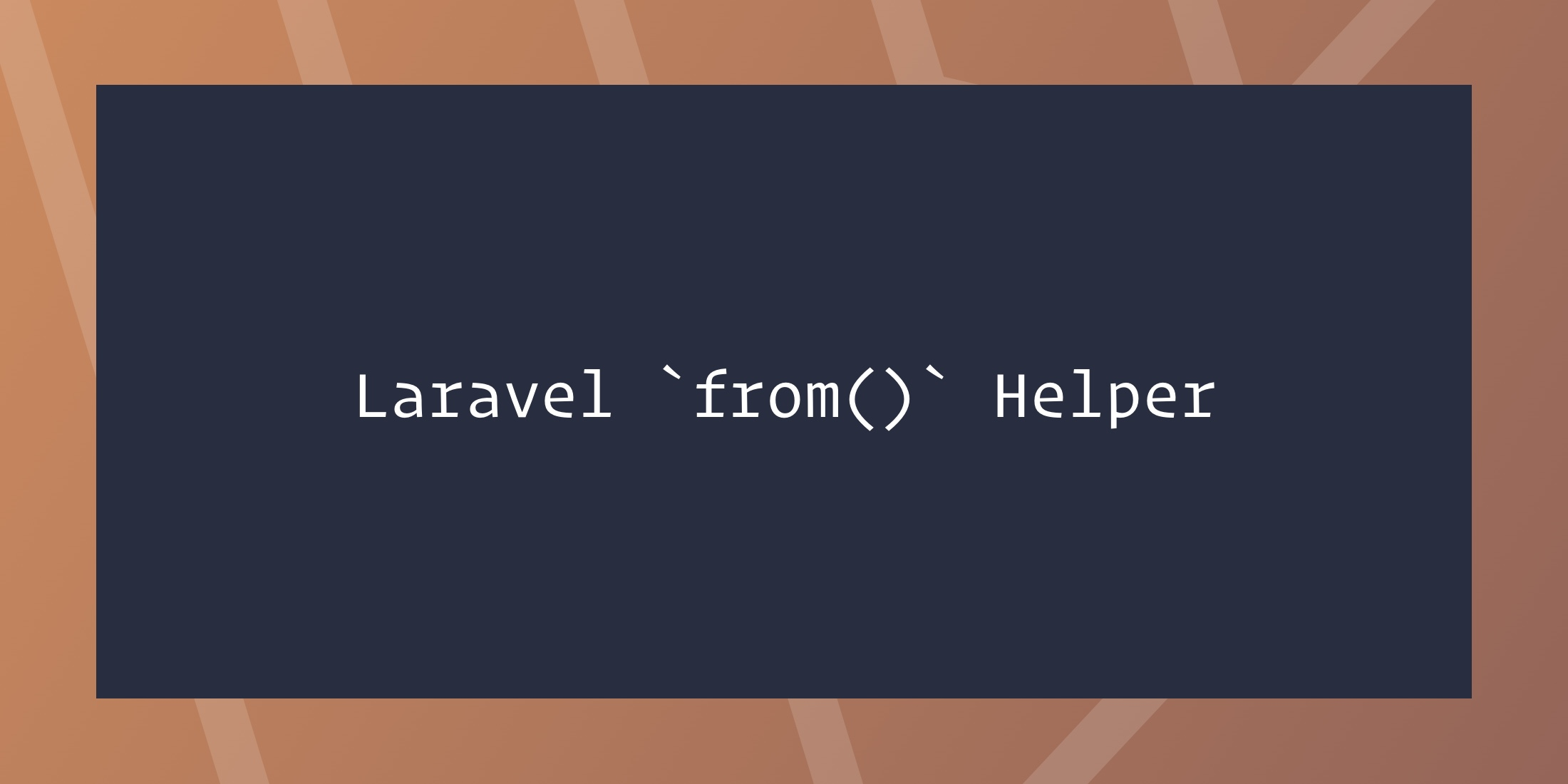 laravel-from-helper.jpg